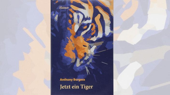 Anthony Burgess, Jetzt ein Tiger