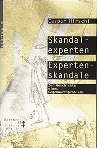 Caspar Hirschi, Skandalexperten, Expertenskandale