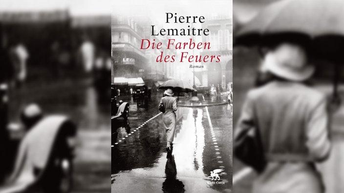 Pierre Lemaitre, Die Farben des Feuers