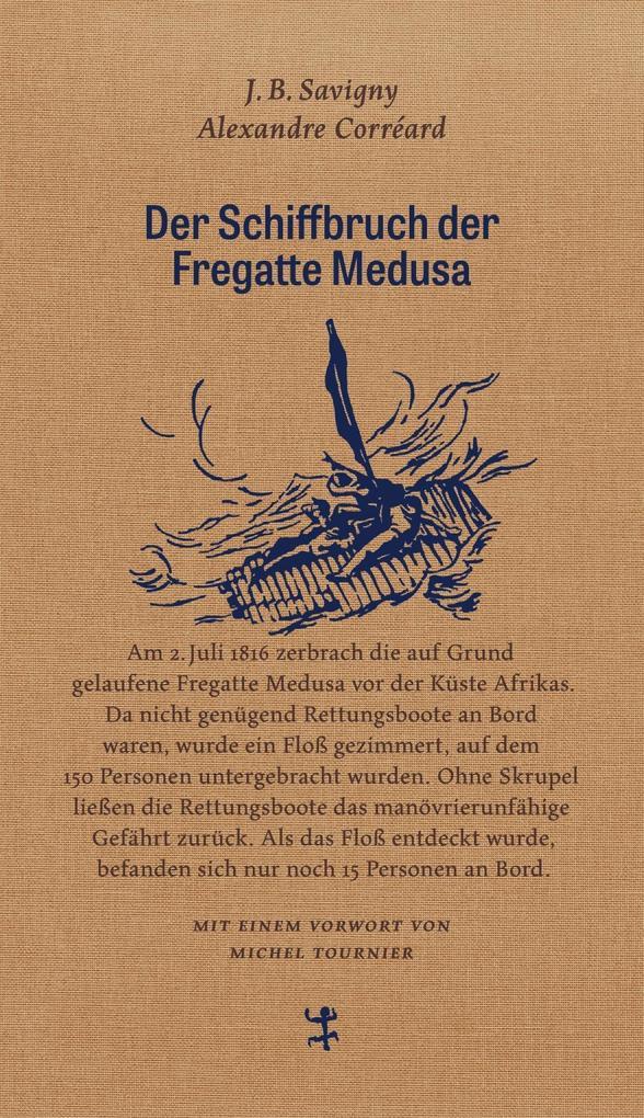 J.B. Savigny und Alexandre Corréard, Der Schiffbruch der Fregatte Medusa