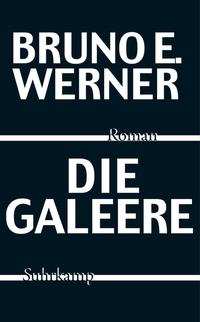 Bruno E. Werner, Die Galeere