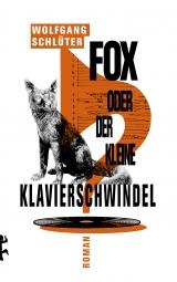 Wolfgang Schlüter: Fox, oder der kleine Klavierschwindel