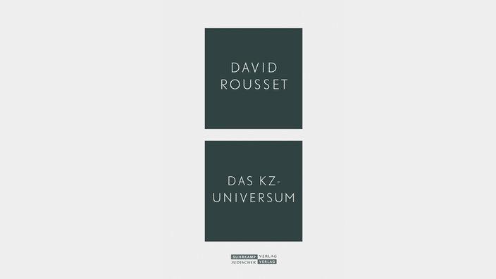 David Rousset, Das KZ-Universum