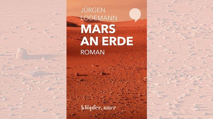 Jürgen Lodemann, Mars an Erde. Roman
