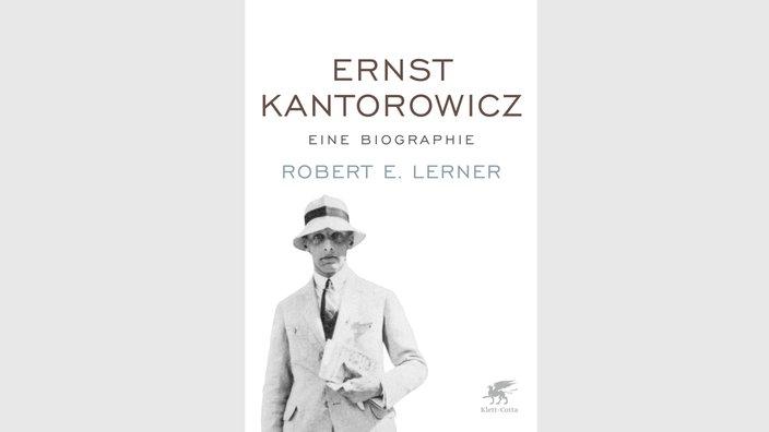 Robert E. Lerner, Ernst Kantorowicz. Eine Biografie