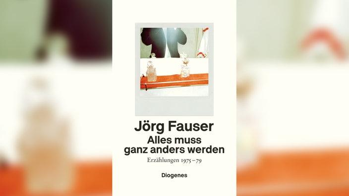 Jörg Fauser, Alles muss ganz anders werden