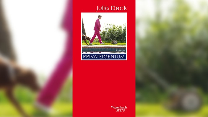 Julia Deck, Privateigentum
