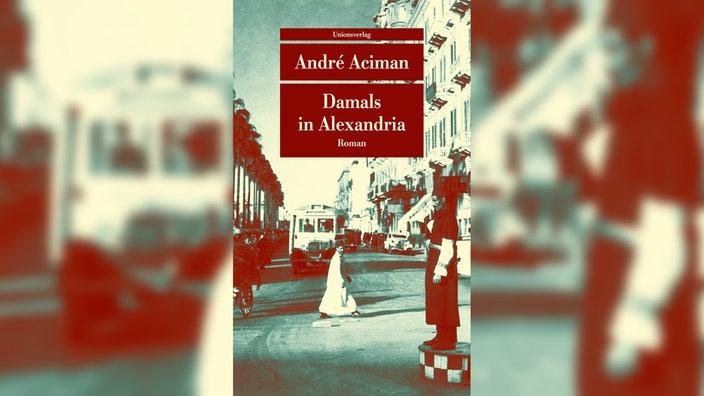 André Aciman, Damals in Alexandria