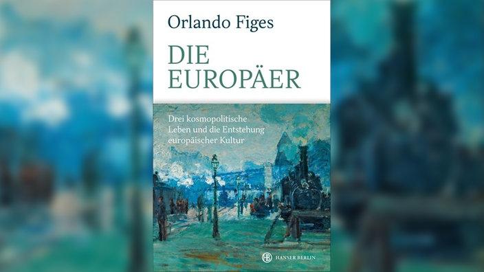 Orlando Figes, Die Europäer