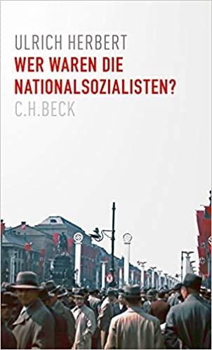 Ulrich Herbert, Wer waren die Nationalsozialisten?