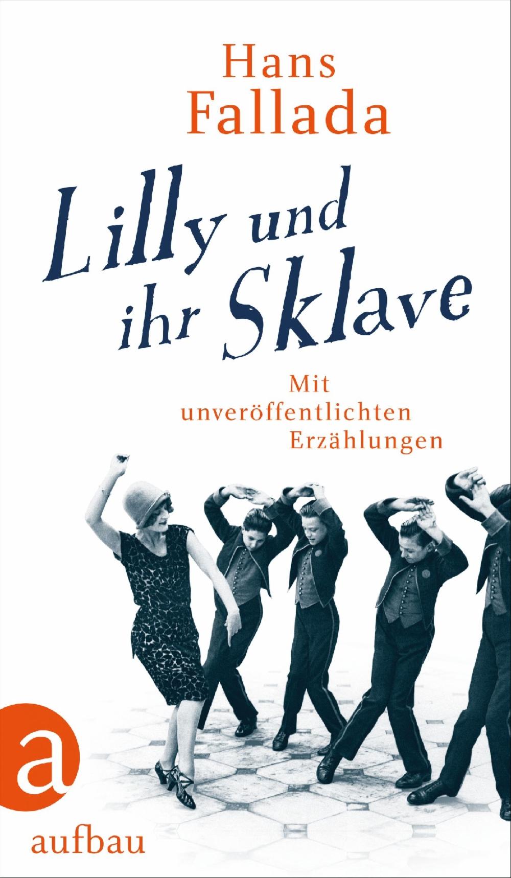 Hans Fallada, Lilly und ihr Sklave