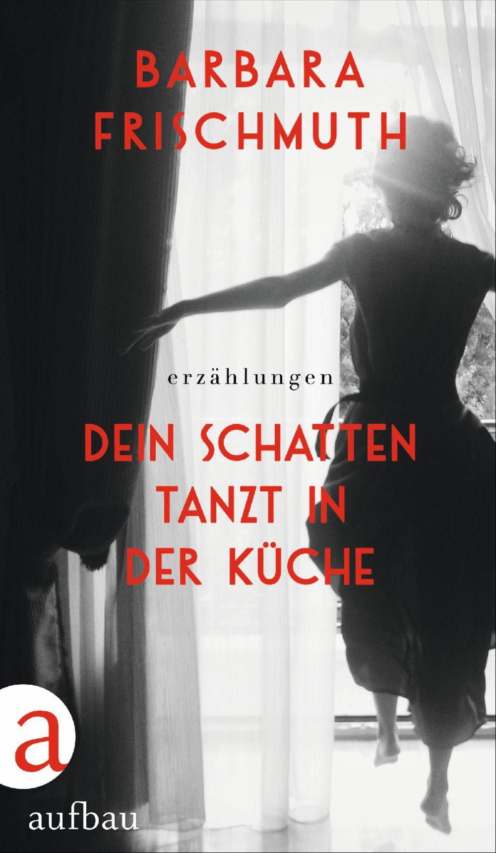 Barbara Frischmuth, Dein Schatten tanzt in der Küche