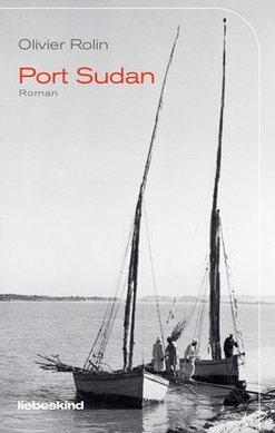 Olivier Rolin, Port Sudan